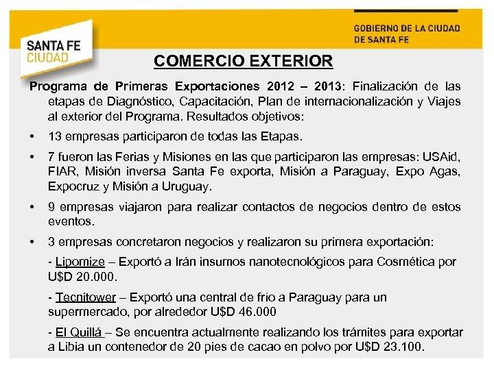 COMERCIO EXTERIOR Programa de Primeras Exportaciones 2012 – 2013: Finalización de las etapas de