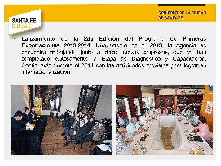 • Lanzamiento de la 2 da Edición del Programa de Primeras Exportaciones 2013