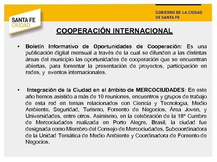COOPERACIÓN INTERNACIONAL • Boletín Informativo de Oportunidades de Cooperación: Es una publicación digital mensual