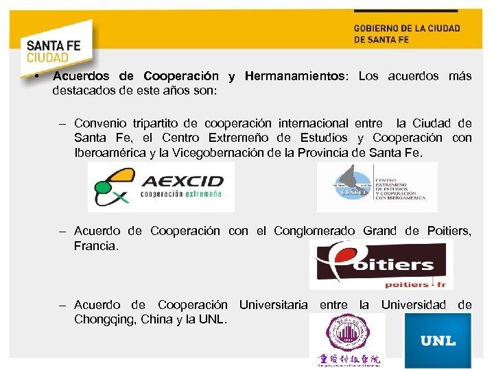 • Acuerdos de Cooperación y Hermanamientos: Los acuerdos más destacados de este años