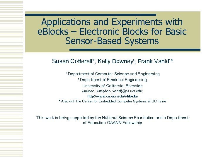 Applications and Experiments with e. Blocks – Electronic Blocks for Basic Sensor-Based Systems Susan