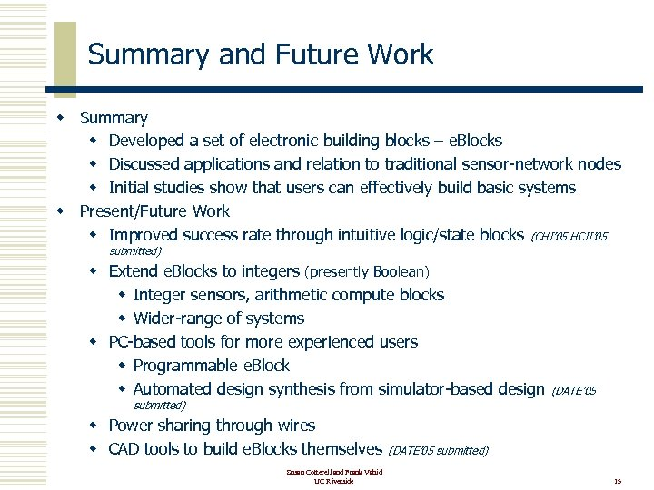 Summary and Future Work w Summary w Developed a set of electronic building blocks