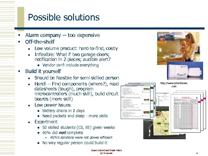 Possible solutions w Alarm company -- too expensive w Off-the-shelf n n Low volume