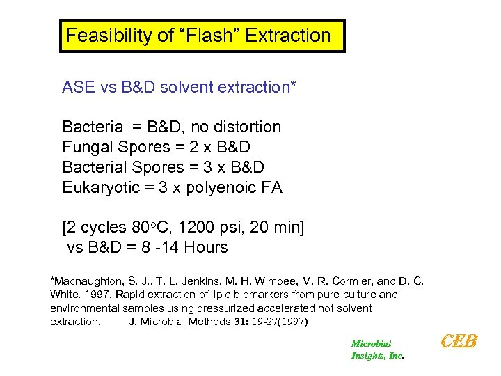 """Feasibility of """"Flash"""" Extraction ASE vs B&D solvent extraction* Bacteria = B&D, no distortion"""