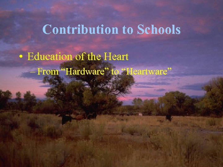 """Contribution to Schools • Education of the Heart – From """"Hardware"""" to """"Heartware"""""""