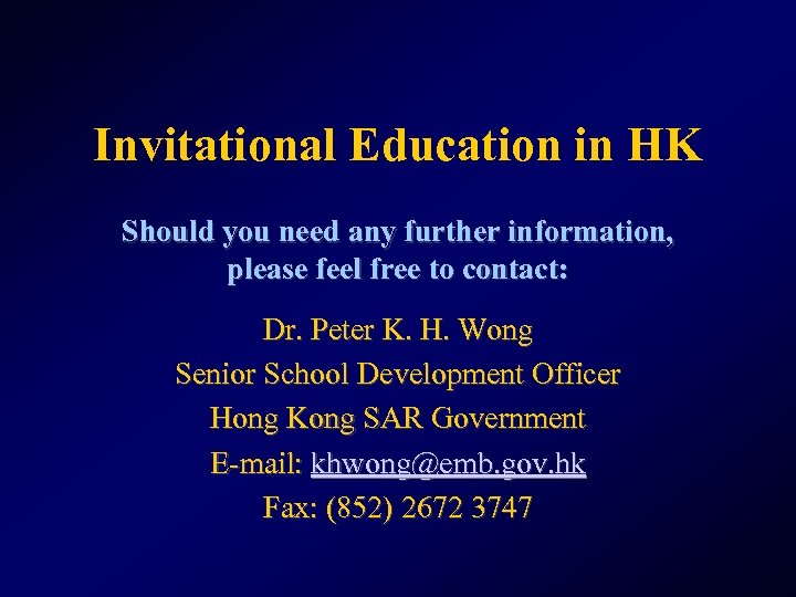 Invitational Education in HK Should you need any further information, please feel free to