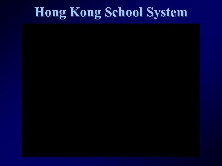 Hong Kong School System