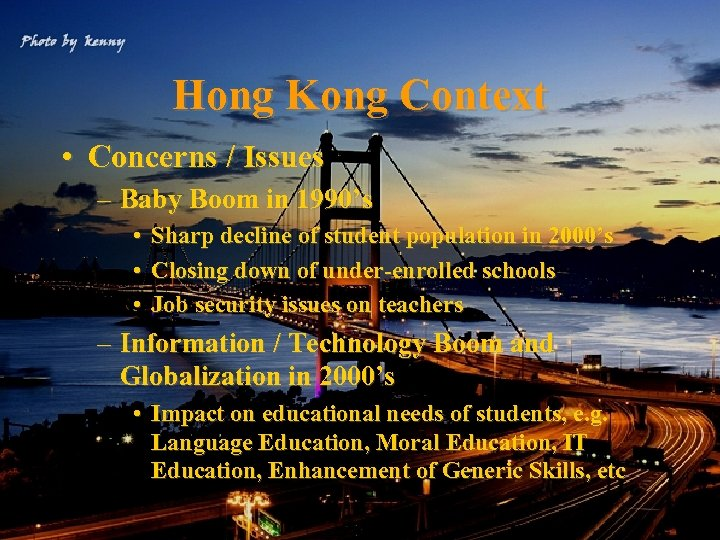 Hong Kong Context • Concerns / Issues – Baby Boom in 1990's • •