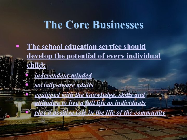 The Core Businesses § The school education service should develop the potential of every