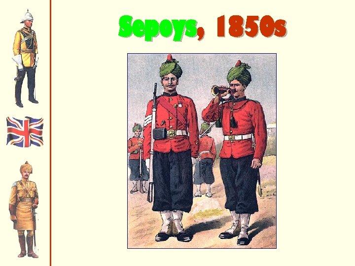 Sepoys, 1850 s