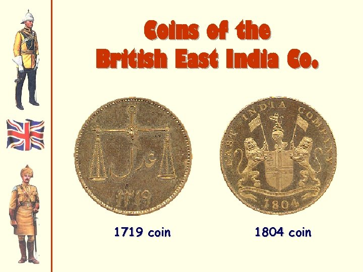 Coins of the British East India Co. 1719 coin 1804 coin