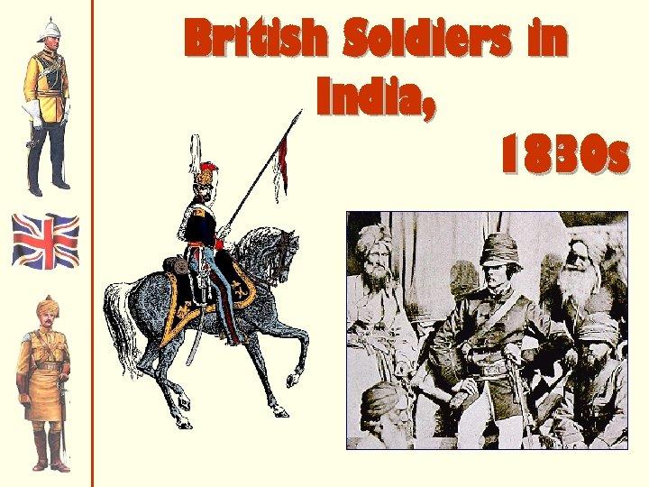 British Soldiers in India, 1830 s