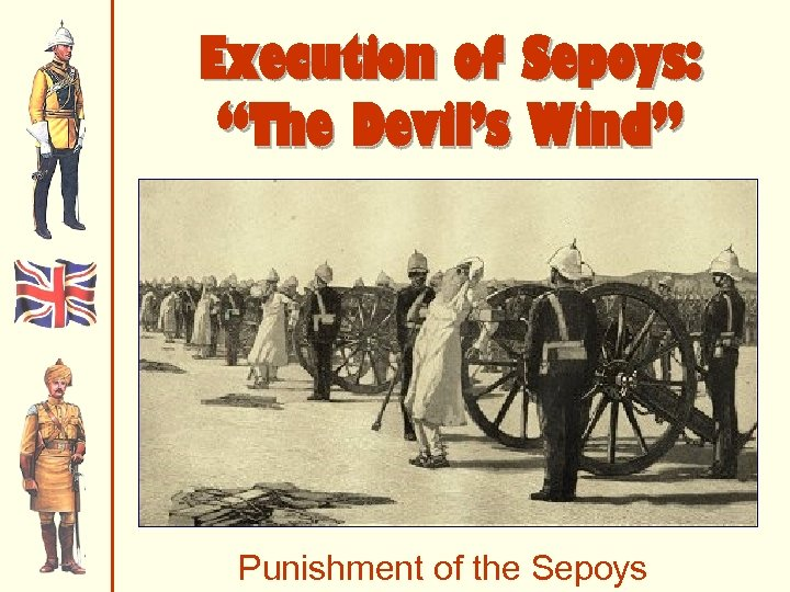 """Execution of Sepoys: """"The Devil's Wind"""" Punishment of the Sepoys"""