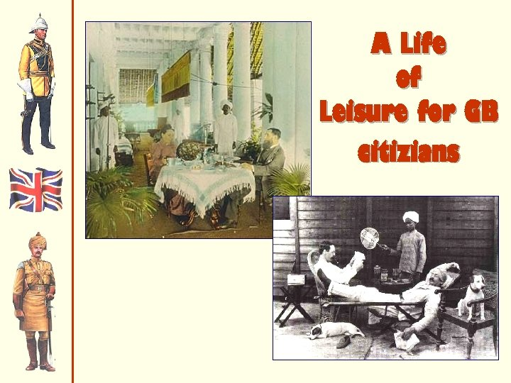 A Life of Leisure for GB citizians
