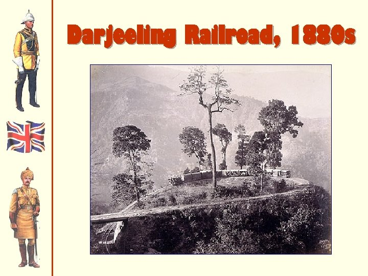 Darjeeling Railroad, 1880 s