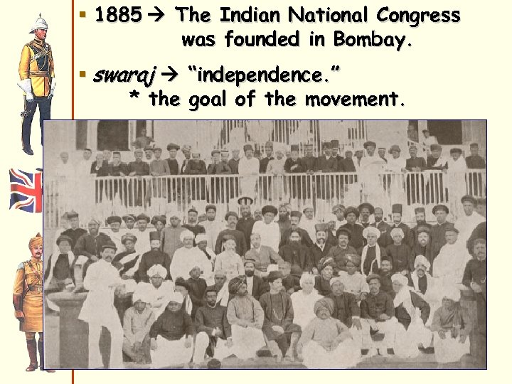 """§ 1885 The Indian National Congress was founded in Bombay. § swaraj """"independence. """""""