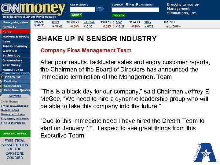 SHAKE UP IN SENSOR INDUSTRY Company Fires Management Team After poor results, lackluster sales