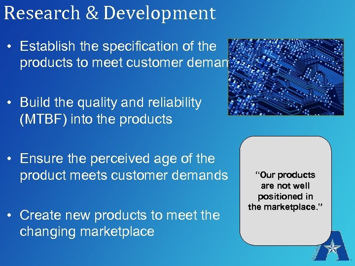 Research & Development • Establish the specification of the products to meet customer demand