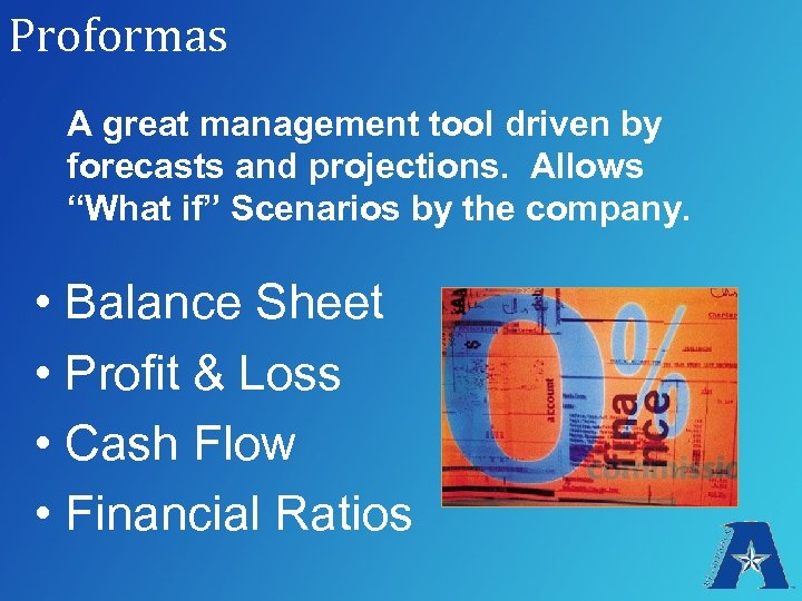 """Proformas A great management tool driven by forecasts and projections. Allows """"What if"""" Scenarios"""