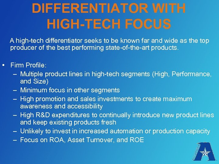 DIFFERENTIATOR WITH HIGH-TECH FOCUS A high-tech differentiator seeks to be known far and wide
