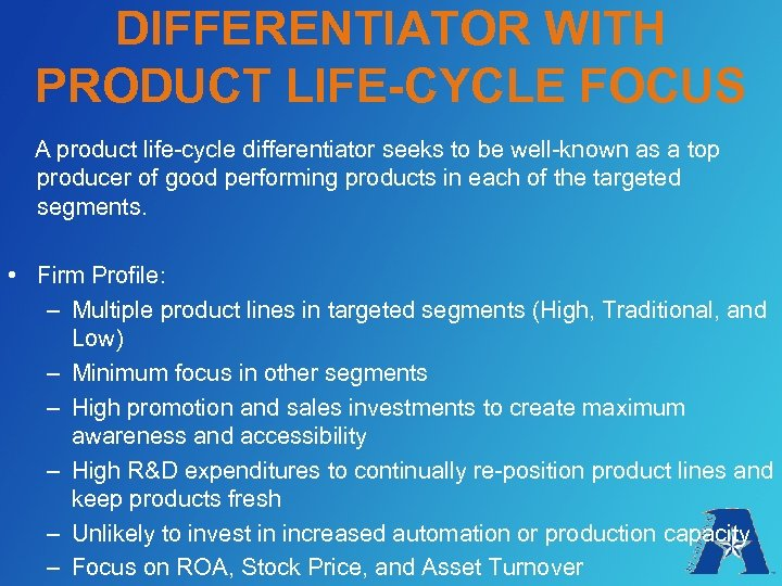 DIFFERENTIATOR WITH PRODUCT LIFE-CYCLE FOCUS A product life-cycle differentiator seeks to be well-known as