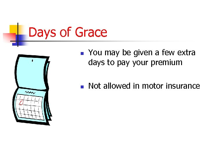 Days of Grace n n You may be given a few extra days to