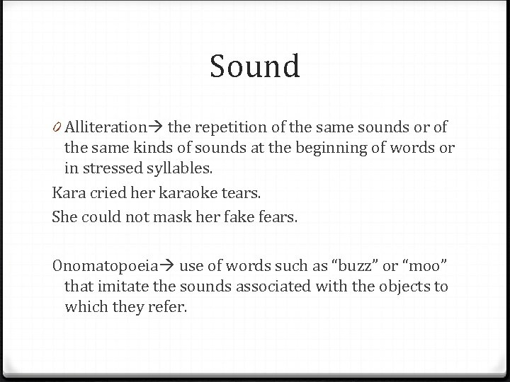 Sound 0 Alliteration the repetition of the same sounds or of the same kinds