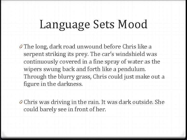 Language Sets Mood 0 The long, dark road unwound before Chris like a serpent