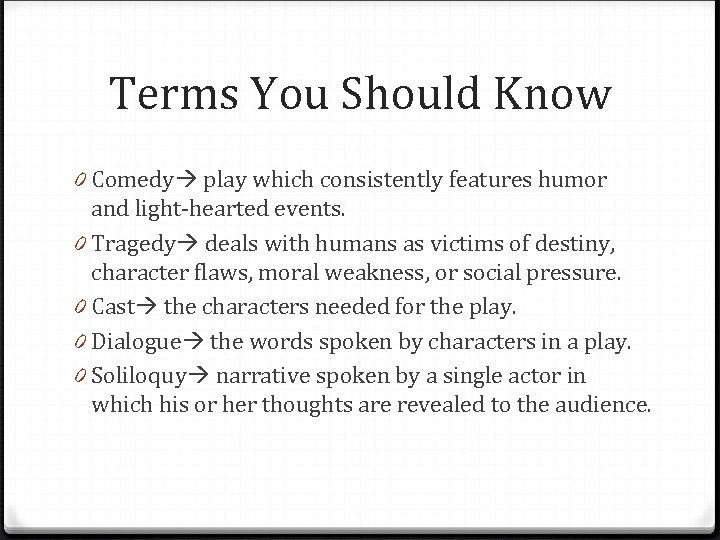 Terms You Should Know 0 Comedy play which consistently features humor and light-hearted events.