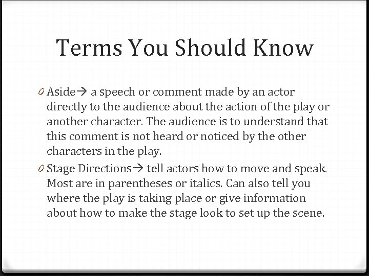 Terms You Should Know 0 Aside a speech or comment made by an actor