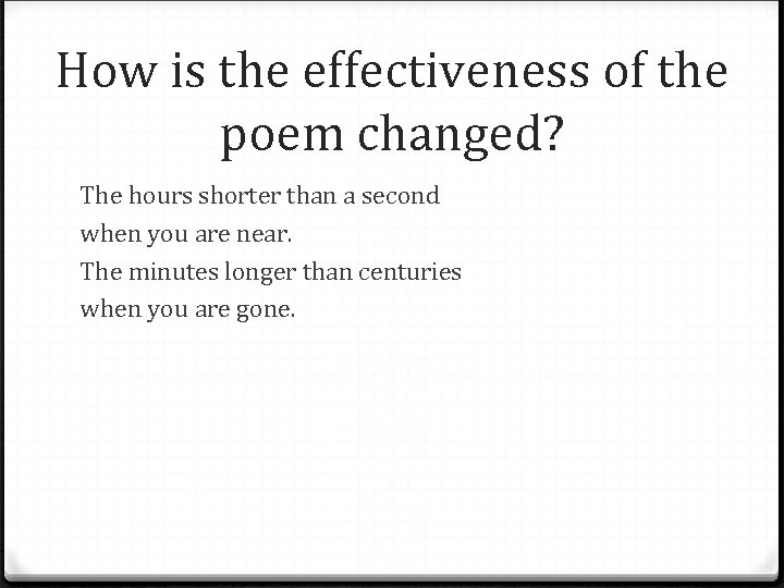 How is the effectiveness of the poem changed? The hours shorter than a second