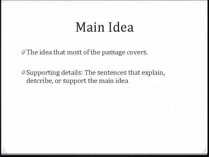 Main Idea 0 The idea that most of the passage covers. 0 Supporting details: