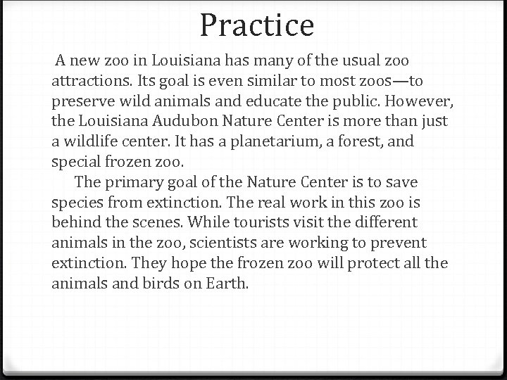 Practice A new zoo in Louisiana has many of the usual zoo attractions. Its