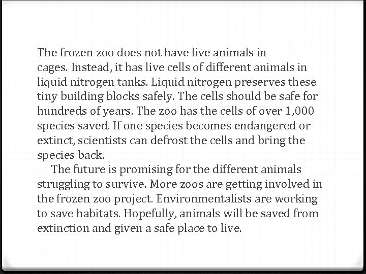 The frozen zoo does not have live animals in cages. Instead, it has live