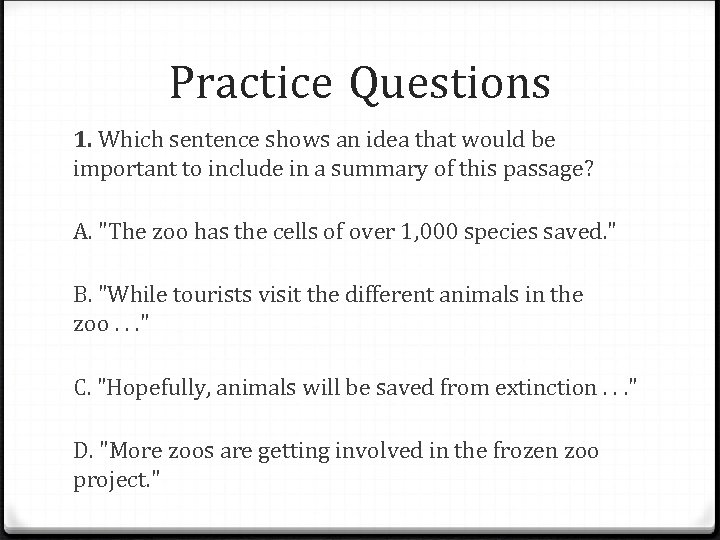 Practice Questions 1. Which sentence shows an idea that would be important to include