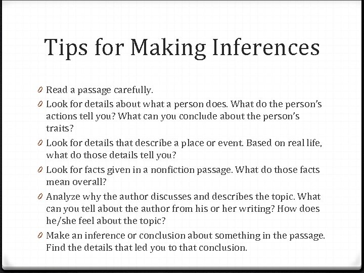 Tips for Making Inferences 0 Read a passage carefully. 0 Look for details about