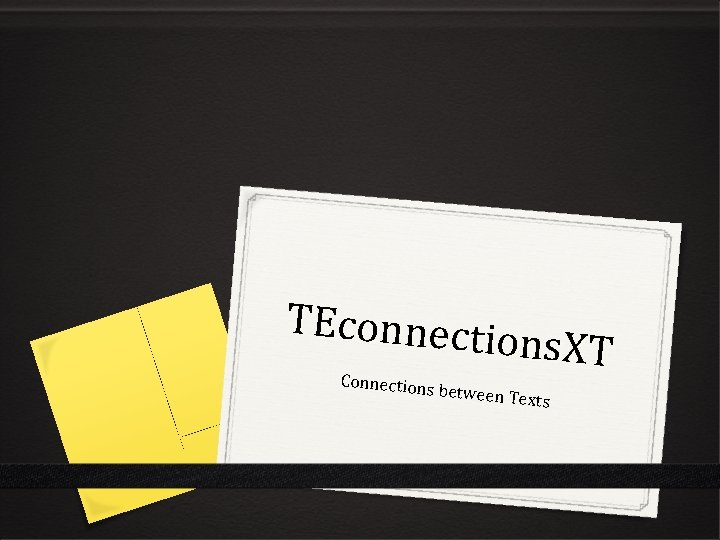 TEconnecti ons. XT Con nections be tween Texts