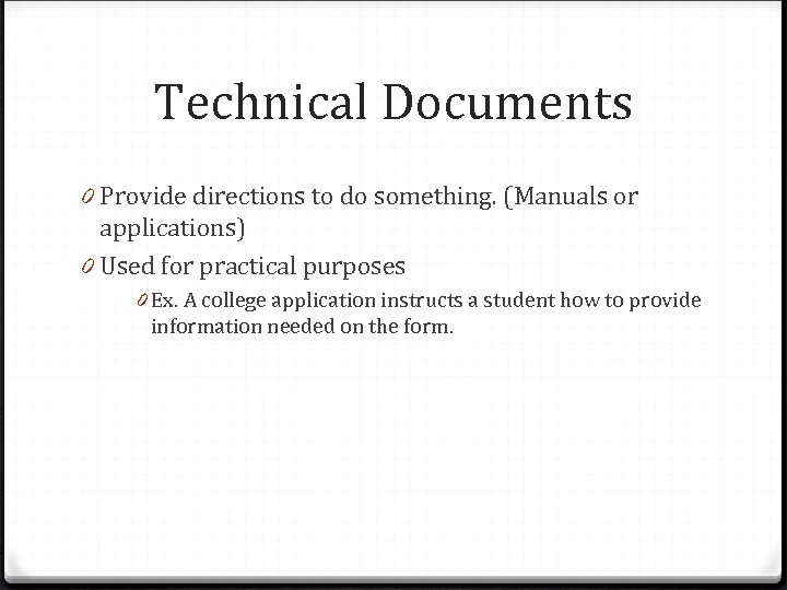 Technical Documents 0 Provide directions to do something. (Manuals or applications) 0 Used for