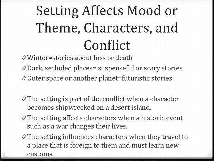 Setting Affects Mood or Theme, Characters, and Conflict 0 Winter=stories about loss or death
