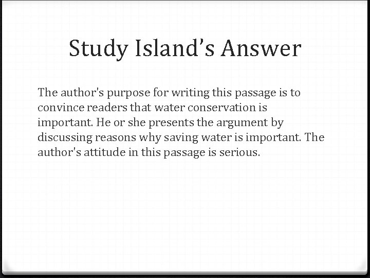 Study Island's Answer The author's purpose for writing this passage is to convince readers