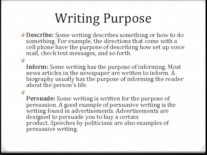 Writing Purpose 0 Describe: Some writing describes something or how to do something. For
