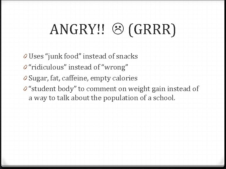 """ANGRY!! (GRRR) 0 Uses """"junk food"""" instead of snacks 0 """"ridiculous"""" instead of """"wrong"""""""