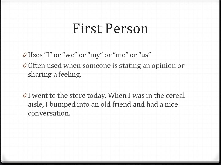 """First Person 0 Uses """"I"""" or """"we"""" or """"my"""" or """"me"""" or """"us"""" 0"""