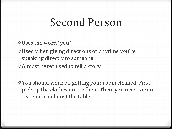 """Second Person 0 Uses the word """"you"""" 0 Used when giving directions or anytime"""