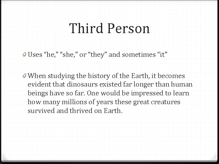 """Third Person 0 Uses """"he, """" """"she, """" or """"they"""" and sometimes """"it"""" 0"""