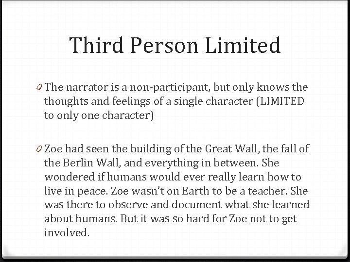 Third Person Limited 0 The narrator is a non-participant, but only knows the thoughts