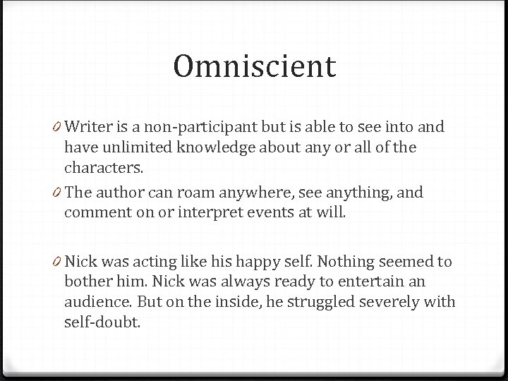 Omniscient 0 Writer is a non-participant but is able to see into and have