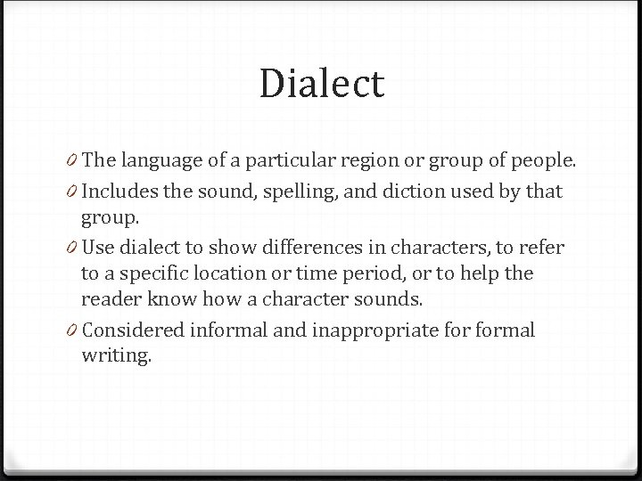 Dialect 0 The language of a particular region or group of people. 0 Includes