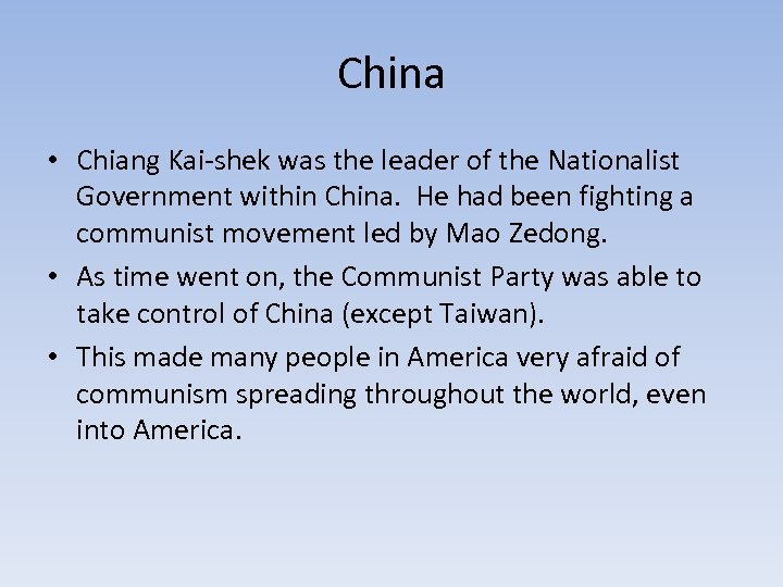 China • Chiang Kai-shek was the leader of the Nationalist Government within China. He