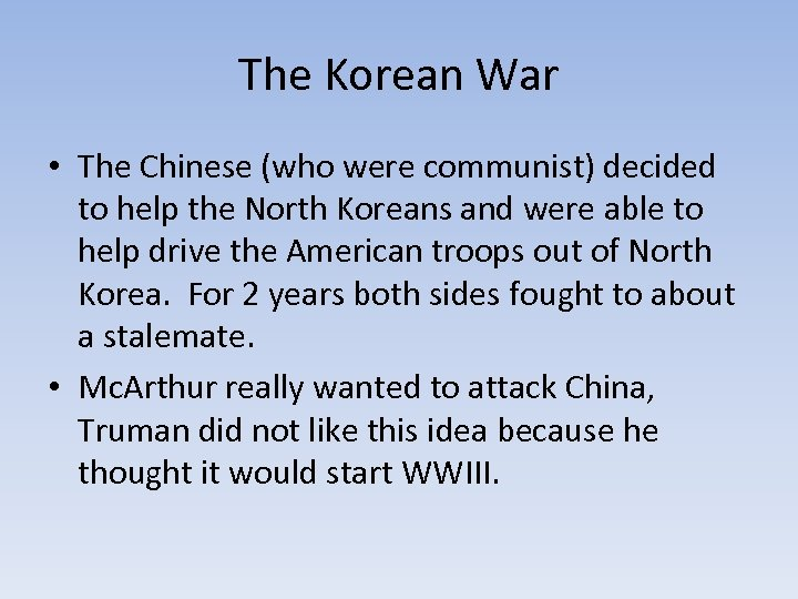 The Korean War • The Chinese (who were communist) decided to help the North